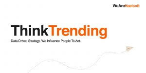 Think Trending in Digital Marketing